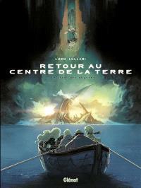 Retour au centre de la Terre. Volume 1, Le chant des abysses
