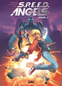 SPEED angels. Volume 1, Jour J