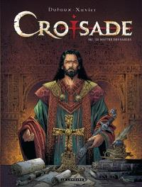 Croisade : cycle Nomade. Volume 7, Le maître des sables