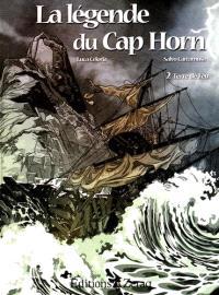 La légende du cap Horn. Volume 2, Terre de Feu