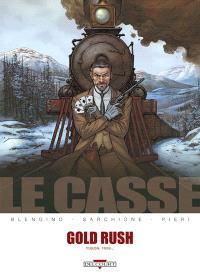 Le casse, Gold Rush : Yukon, 1899...