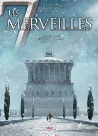 Les 7 merveilles. Volume 6, Le mausolée d'Halicarnasse : 350 av. J.-C.