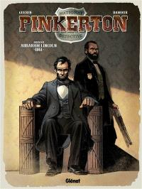 Pinkerton. Volume 2, Dossier Abraham Lincoln : 1861