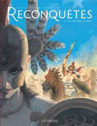 Reconquêtes. Volume 3, Le sang des Scythes