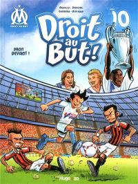 Droit au but !. Volume 10, Droit devant !