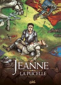Jeanne la Pucelle. Volume 2, A la guerre comme à la paix
