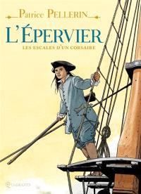 L'Epervier : les escales d'un corsaire