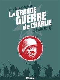 La Grande Guerre de Charlie. Volume 8, Le jeune Adolf
