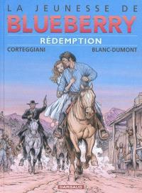 La jeunesse de Blueberry. Volume 19, Rédemption