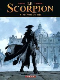Le Scorpion. Volume 10, Au nom du fils