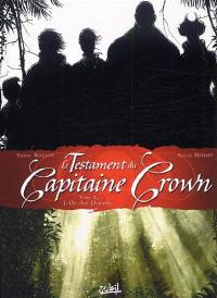 Le testament du capitaine Crown. Volume 2, L'or des damnés