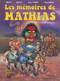 Les mémoires de Mathias. Volume 2, Le masque iroquois