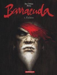 Barracuda. Volume 1, Esclaves