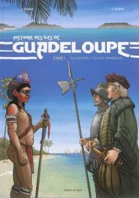 Histoire des îles de Guadeloupe. Volume 1, Kaloukaera, l'île aux cannibales
