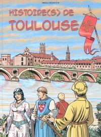 Histoire(s) de Toulouse. Volume 1