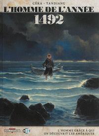 L'homme de l'année. Volume 6, 1492 : l'homme grâce à qui on découvrit les Amériques