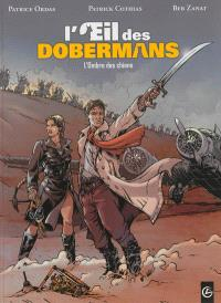 L'oeil des dobermans : cycle 1. Volume 2, L'ombre des chiens