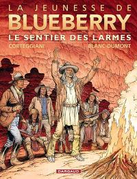 La jeunesse de Blueberry. Volume 17, Le sentier des larmes