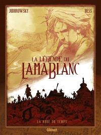 La légende du lama blanc. Volume 1, La roue du temps