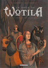 La saga de Wotila. Volume 2, Les trois sanctuaires
