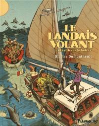 Le Landais volant. Volume 3, Sketch sur le ketch