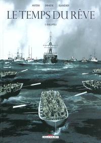 Le temps du rêve. Volume 1, Gallipoli