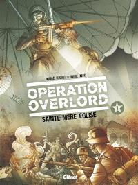Opération Overlord. Volume 1, Sainte-Mère-Eglise