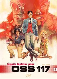 OSS 117. Volume 1, Tequila Molotov pour OSS 117