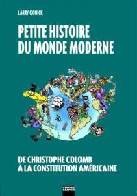 Petite histoire du monde moderne. Volume 1, De Christophe Colomb à la Constitution américaine