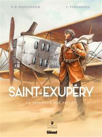 Saint-Exupéry. Volume 1, Le seigneur des sables