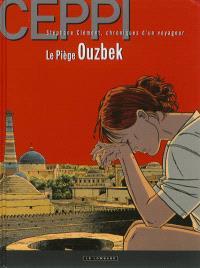 Stéphane Clément, chroniques d'un voyageur. Volume 13, Le piège ouzbek
