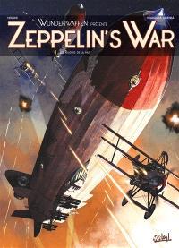 Zeppelin's war : Wunderwaffen présente. Volume 1, Les raiders de la nuit
