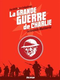 La Grande Guerre de Charlie. Volume 7, La grande mutinerie