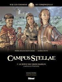 Campus stellae, sur les chemins de Compostelle. Volume 3, Le pont des trois diables : d'Arles aux Pyrénées
