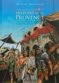 Histoire de la Provence, des Alpes à la Côte d'Azur. Volume 2, Celtes, Grecs et Romains