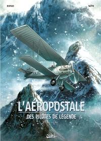 L'Aéropostale : des pilotes de légende. Volume 1, Guillaumet