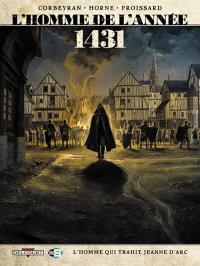 L'homme de l'année. Volume 2, 1431 : l'homme qui trahit Jeanne d'Arc