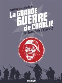La Grande Guerre de Charlie. Volume 6, De Messines à Passchendaele