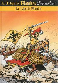 La trilogie des Flandres. Volume 1, Le lion de Flandre
