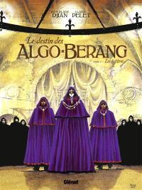 Le destin des Algo-Berang. Volume 1, Les infiltrés