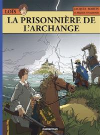 Loïs. Volume 7, La prisonnière de l'archange