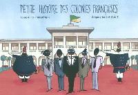 Petite histoire des colonies françaises. Volume 4, La Françafrique