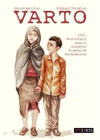 Varto : 1915, deux enfants dans la tourmente du génocide des Arméniens