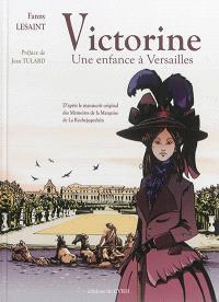 Victorine : une enfance à Versailles