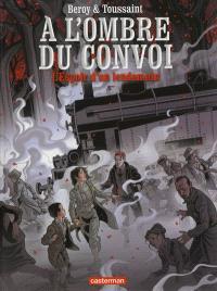 A l'ombre du convoi. Volume 2, L'espoir d'un lendemain