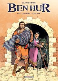 Ben Hur. Volume 4, Golgotha