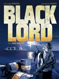 Black Lord. Volume 2, Toxic Warrior