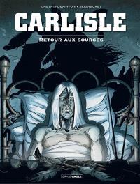 Carlisle : cycle 1. Volume 2, Retour aux sources
