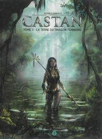 Castan. Volume 2, La terre du dragon tonnerre