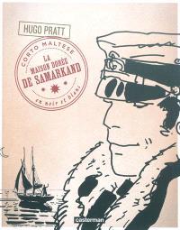 Corto Maltese : en noir et blanc. Volume 9, La maison dorée de Samarkand